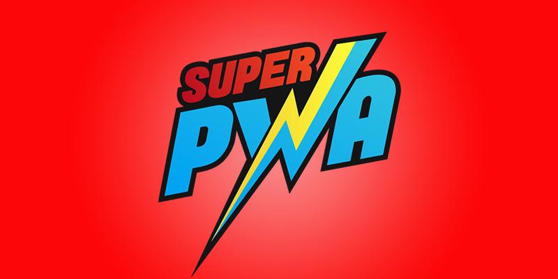 Super PWA
